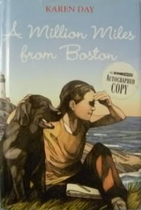 A Million Miles from Boston by  Karen Day - Signed First Edition - 2011 - from Charity Bookstall (SKU: 004650)