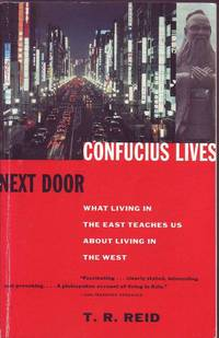 image of Confucius Lives Next Door: What Living in the East Teaches Us About Living in the West