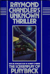 RAYMOND CHANDLER'S UNKNOWN THRILLER ~The Screenplay of Playback