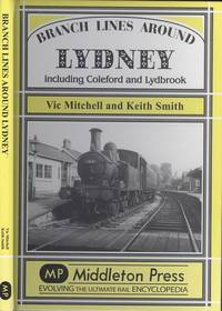 image of Branch Lines Around Lydney: Including Coleford and Lydbrook (Branch Lines Series.)