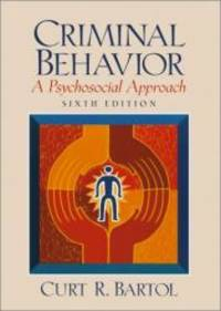 Criminal Behavior:  A Psychosocial Approach by Curt R. Bartol - 2002-06-06