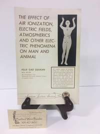The Effect of Air Ionization, Electric Fields, Atmospherics and Other Electric Phenomena on Man and Animal