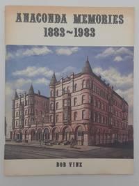Anaconda Memories 1883-1983.