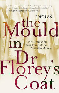 image of The Mould In Dr Florey's Coat: The Remarkable True Story of the Penicillin Miracle