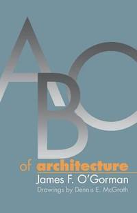 ABC of Architecture by James F. O'Gorman - Paperback - 1997 - from ThriftBooks and Biblio.com