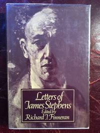 Letters Of James Stephens  First Edition Hardcover