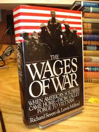 The Wages of War: When America's Soldiers Came Home From Valley Forge to Vietnam