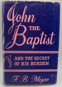 John the Baptist and the Secret of His Burden