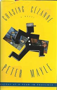 Chasing Cezanne by  Peter Mayle - Stated 1st Edition - 1997 - from The Novel Shoppe and Biblio.co.uk