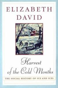 image of Harvest of the Cold Months : The Social History of Ice and Ices