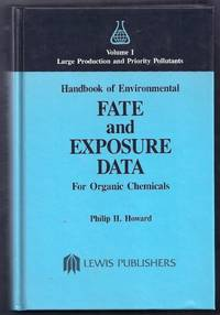 Handbook of Environmental Fate and Exposure Data for Organic Chemicals. Volume I: Large Production and Priority Pollutants