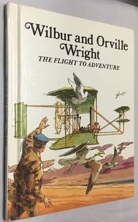 Wilbur and Orville Wright: The Flight of Adventure