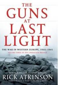 image of The Guns at Last Light: The War in Western Europe, 1944-1945 (Thorndike Press Large Print Popular and Narrative Nonfiction Series)