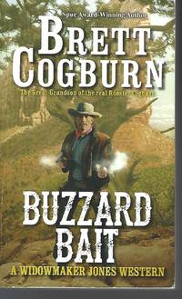 Buzzard Bait (A Widowmaker Jones Western) by  Brett Cogburn - Paperback - 2017-08-29 - from Vada's Book Store and Biblio.co.uk