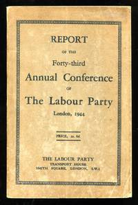 Report of the Forty-third Annual Conference of The Labour Party: London, 1944