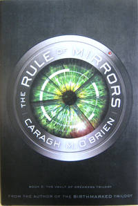 The Rule of Mirrors: Book 2: The Vault of Dreamers Trilogy