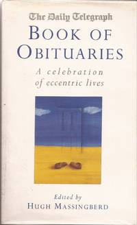 The Daily Telegraph Book of Obituaries: A celebration of eccentric lives
