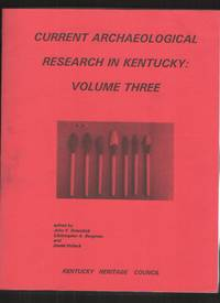 image of Current Archaelolgical Research in Kentucky: Volume Three