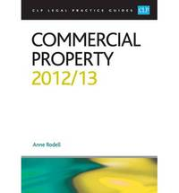 Commercial Property 2013 (CLP Legal Practice Guides) by  Anne Rodell - Paperback - 2013 - 2013 - from Bookbarn International (SKU: 2028590)