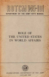 Role of the United States in World Affairs (ROTC Manual 145-101)