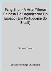 image of Feng Shui - A Arte Milenar Chinesa Da Organizacao Do Espaco (Em Portuguese do Brasil)