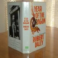 YEAR OF THE DRAGON By ROBERT DALEY 1981 1ST EDITION