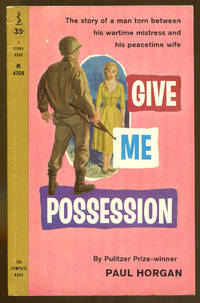 Give Me Possession by  Paul Horgan  - Paperback  - 1st Printing  - 1958  - from Dearly Departed Books (SKU: 78754)