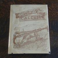 Cowchips & Calluses (SIGNED)  A Documentary History of Chino Valley  1864-1976