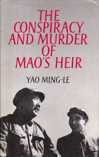 The Conspiracy and Murder of Mao's Heir