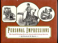 image of Personal Impressions: The small printing press in nineteenth-century America