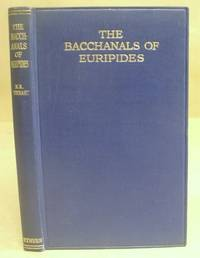 The Bacchanals Of Euripides Rendered Into English In The Original Metres