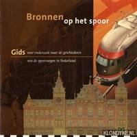 Bronnen op het spoor: gids voor onderzoek naar de geschiedenis van de spoorwegen in Nederland