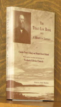 THE TRACY LOG BOOK 1855 - A MONTH IN SUMMER- CHARLES TRACY'S DIARY ON MOUNT DESERT ISLAND