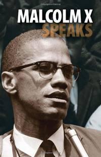 Malcolm X Speaks (Malcolm X speeches & writings)
