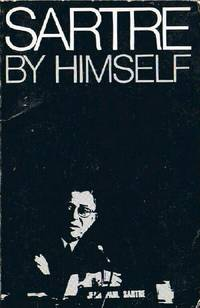 Sartre by Himself: A Film Directed by Alexandre Astruc and Michel Contat  with the Participation...