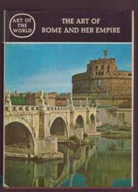 image of The Art of Rome and Her Empire