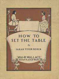 How to Set the Table: being a treatise upon this important subject