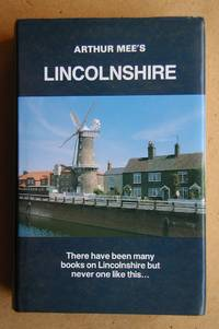The King's England: Lincolnshire. A County of Infinite Charm.