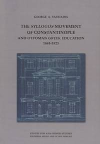 image of The Syllogos Movement of Constantinople and Ottoman Greek Education 1861-1923
