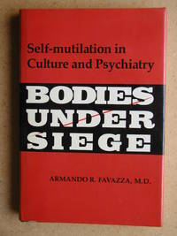 image of Bodies Under Siege. Self-mutilation in Culture and Psychiatry.