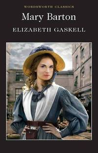 Mary Barton (Wordsworth Classics) by Elizabeth Gaskell - Paperback - 2012 - from Fleur Fine Books (SKU: 9781840226898)