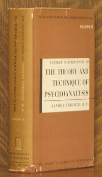 FURTHER CONTRIBUTIONS TO THE THEORY AND TECNIQUE OF PSCHOANALYSIS (SELECTED PAPERS OF SANDOR FERENCZI- VOLUME II) by  translated by Jane Isabel Suttie  compiled by John Rickman - Fourth American Impression - 1960 - from Andre Strong Bookseller and Biblio.com