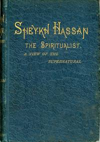 SHEYKH HASSAN: THE SPIRITUALIST. A VIEW OF THE SUPERNATURAL