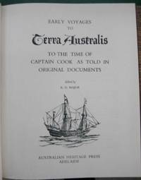 Early Voyages to Terra Australis to the time of Captain Cook as told in original documents.