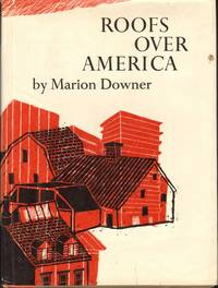 ROOFS OVER AMERICA by  Marion Downer - First Edition - 1967 - from Windy Hill Books and Biblio.com