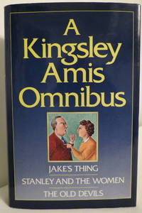 A KINGSLEY AMIS OMNIBUS Jake's Thing / Stanley and the Women / the Old  Devils (DJ protected...
