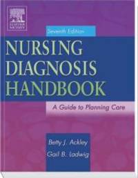 Nursing Diagnosis Handbook: A Guide to Planning Care by Betty J. Ackley MSN  EdS  RN - Paperback - 2005-08-09 - from Books Express and Biblio.com