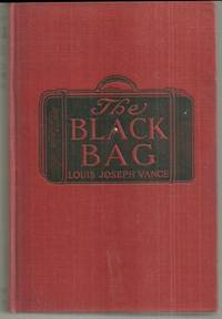 BLACK BAG by  Louis Joseph Vance - Hardcover - Reprint; Fifth Printing - 1908 - from Gibson's Books and Biblio.com