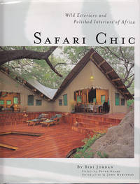 Safari Chic - Wild Exteriors and Polished Interiors of Africa