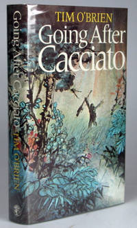 Going After Cacciato. A novel by..